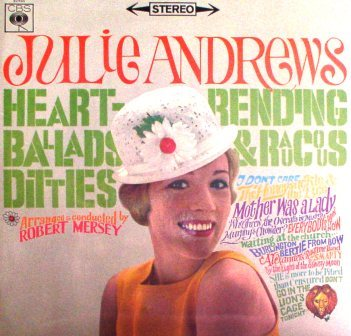 Julie Andrews...Heartrending Ballads & Raucous Ditties